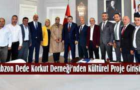 Trabzon Dede Korkut Derneği'nden Kültürel Proje Girişimi