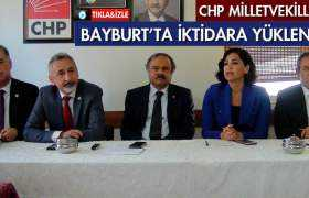 CHP Milletvekilleri Bayburt'ta İktidara Yüklendi!