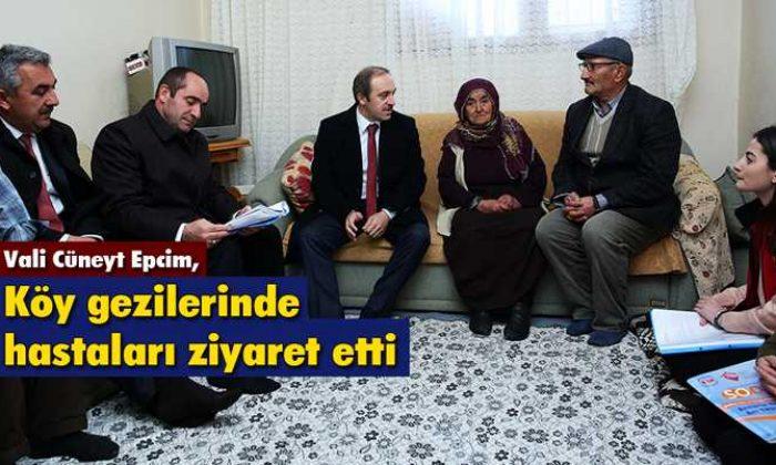Vali Cüneyt Epcim, Köy Gezilerinde Hastaları Ziyaret Etti
