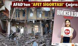 """AFAD'tan """"Afet Sigortası"""" Çağrısı"""