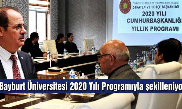 Bayburt Üniversitesi 2020 Yılı Programıyla Şekilleniyor