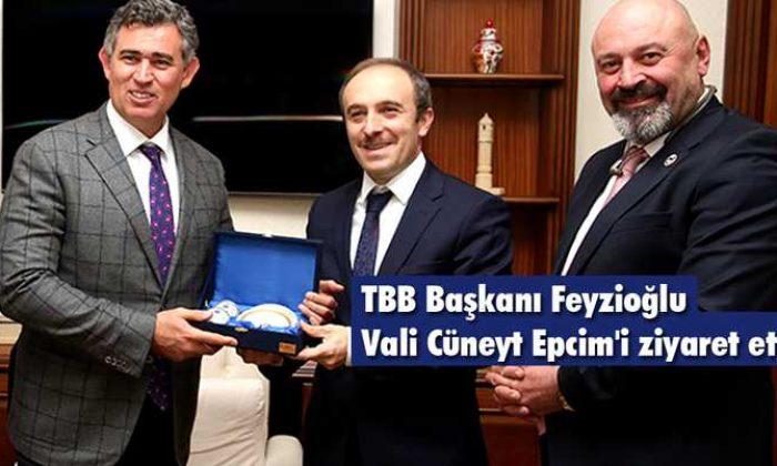 TBB Başkanı Feyzioğlu, Vali Cüneyt Epcim'i Ziyaret Etti